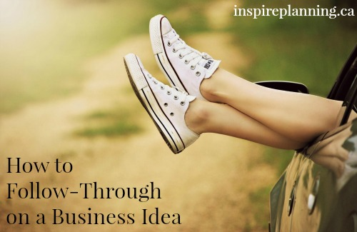 How to Follow Through on a Business Idea